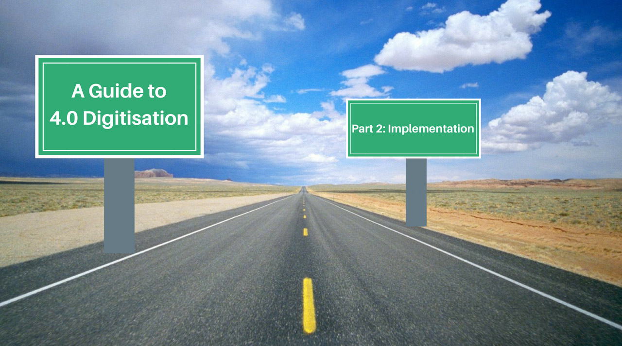 A quick start guide to executing 4.0 digitisation (Part 2: Implementation)